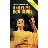 PDF⋙ Kathryn Kuhlman a Glimpse Into Glory (Biography