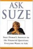 Ask Suze: Suze Orman's Answers to the Financial Questions Everyone Wants to Ask (0609801260) by Orman, Suze