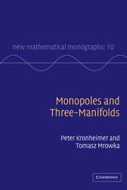 Monopoles and Three-Manifolds Hardback (New Mathematical Monographs)