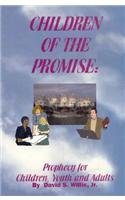 Image for CHILDREN OF THE PROMISE Prophecy for Children, Youth, Adults