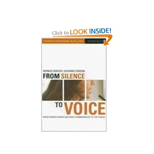 From Silence to Voice: What Nurses Know And Must Communicate to the Public, Second Edition Suzanne Gordon and Patricia Benner