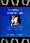Operating Instructions: A Journal of My Son's First Year (0679420916) by Anne Lamott