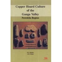 Copper Hoard Culture of the Ganga Valley Panchala Region