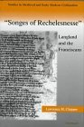img - for Songs of Recheslesnesse: Langland and the Franciscans (Studies in Mediaeval & Early Modern Civilization) by Lawrence M. Clopper (1997-12-31) book / textbook / text book