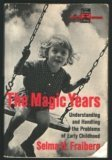 The Magic Years: Understanding and Handling the Problems of Early Childhood, Fraiberg