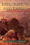Exploration and Empire: The Explorer and the Scientist in the Winning of the American West - Hardcover