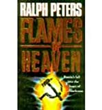 Flames of Heaven: Flames of Heaven (0671737392) by Ralph Peters