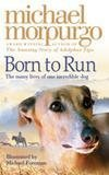 Michael Morpurgo Born to Run
