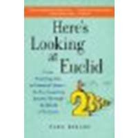 Here's Looking at Euclid: From Counting Ants to Games of Chance - An Awe-Inspiring Journey Through the World of Numbers by Bellos, Alex [Free Press, 2011] (Paperback) [Paperback] PDF