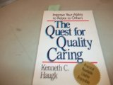 The Quest for Quality Caring: Improve Your Ability to Relate to Others