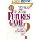 THE FUTURES GAME -- WHO WINS? -- WHO LOSES? -- WHY?, by Richard J. -- Jones Frank J. Teweles