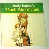 Holly Hobbie's Book About Time (0516120034) by Hobbie, Holly