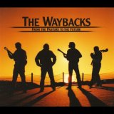 The Waybacks: From The Pasture To The Future