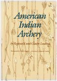 img - for Amkerican Indian Archery (The Civilization of the American Indian Series, 154) book / textbook / text book