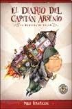 img - for El diario del capitan Arsenio / The Diary of Captain Arsenio: La maquina de volar / The Fly Machine (Spanish Edition) book / textbook / text book