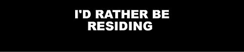 id-rather-be-residing-8-wide-white-vinyl-die-cut-decal-sticker-decor-impact-style