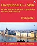 img - for Exceptional C++ Style: 40 New Engineering Puzzles, Programming Problems, and Solutions [Paperback] [2004] 1 Ed. Herb Sutter book / textbook / text book