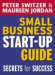 Small Business Start-up Guide: Secrets for Success (1865086444) by Switzer, Peter