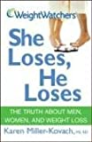 Weight Watchers She Loses, He Loses: The Truth about Men, Women, and Weight Loss (047010046X) by Miller-Kovach, Karen