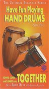 Having Fun Playing Hand Drums, Step Two: Bongo, Conga and DJEMBE Drums Together [VHS]