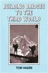 img - for Building Bridges to the Third World: Nepal, 1950-1992 book / textbook / text book