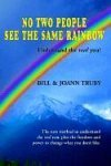 img - for No Two People See the Same Rainbow by Bill Truby (2003-05-31) book / textbook / text book