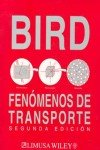 Fenomenos de transporte/ Transport Phenomena (Spanish Edition) (9681863658) by Bird, R. Byron