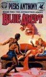 BLUE ADEPT (Apprentice Adept (Paperback)), Piers Anthony