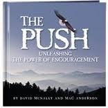 The Push : Unleashing the Power of Encouragment