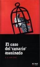 El Caso Del Canario Asesinado