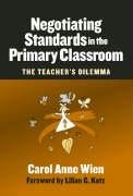 Negotiating Standards in the Primary Classroom: The Teacher's Dilemma (Early Childhood Education)