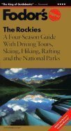 The Rockies: The Complete Four-Season Guide to Colorado, Utah, Montana, Wyoming and Idaho (Fodor's Travel Guides)
