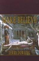 Make Believe by Terry Dowling and Simon Brown