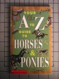 img - for Your A to Z Guide to Horses & Ponies book / textbook / text book