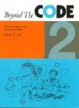 Beyond the Code Book 2: Comprehension and Reasoning Skills, Nancy M. Hall