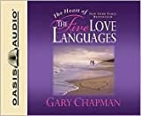 The Heart of the Five Love Languages [Audiobook, CD, Unabridged] Publisher: Oasis Audio; Unabridged edition