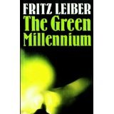 The Green Millennium (Collier nucleus fantasy & science fiction) (0020223463) by Leiber, Fritz