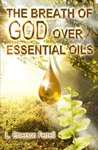By L. Emerson Ferrell The Breath of God Over Essential Oils (1st Edition) (Essentials Of Medicine Emerson compare prices)