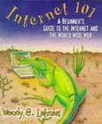 Internet 101: A Beginners Guide to the Internet and the World Wide Web (0201636565) by Lehnert, Wendy G.