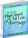 Dr. Sears' High Speed Fat Loss in 7 Easy Steps