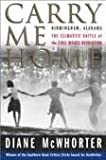 Carry Me Home : Birmingham, Alabama: The Climactic Battle of the Civil Rights Revolution 2nd (second) edition