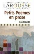 Petits Poemes En Prose (Petits Classiques Larousse Texte Integral) (French Edition)