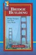 Bridge Building: Bridge Designs and How They Work (High Five Reading)
