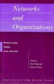 Networks and Organizations: Structure, Form and Action