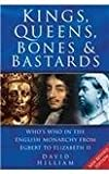 img - for Kings, Queens, Bones And Bastards: Who's Who in the English Monarchy from Egbert to Elizabeth II, New Revised Edition book / textbook / text book