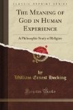 img - for Meaning of God in Human Experience: A Philosophic Study of Religion book / textbook / text book