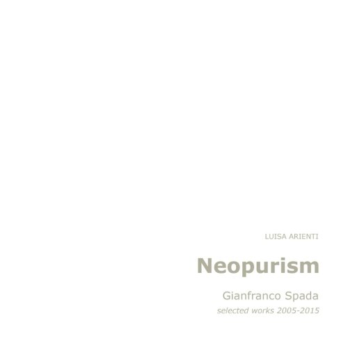 Neopurism: Gianfranco Spada, selected works, 2005-2015