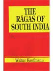 The Ragas of South India: A Catalogue of Scalar Material (8120406079) by Kaufmann, Walter Arnold