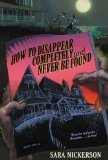 img - for How To Disappear Completely and Never Be Found [2003 PAPERBACK] Sara Nickerson (Author)How To Disappear Completely and Never Be Found [2003 Paperback] Sara Nickerson (Author) How To Disappear Completely and Never Be Found [2003 Paperback] book / textbook / text book