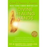 img - for Zhi Gang Sha's: Divine Healing Hands: Experience Divine Power to Heal You, Animals, and Nature, and to Transform All Life (BONUS Link to Video with Master Sha) book / textbook / text book